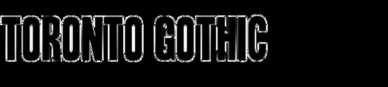 Toronto Gothic