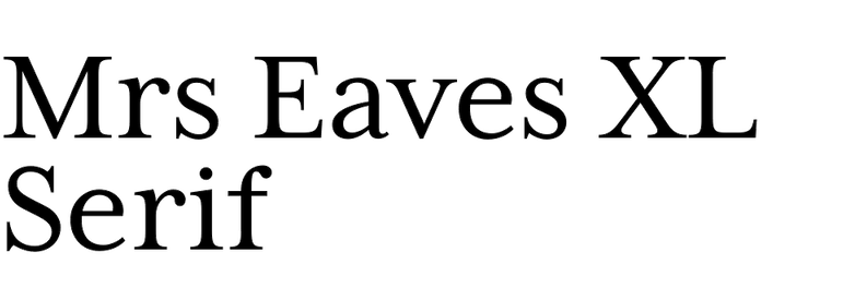 Mrs Eaves XL Serif
