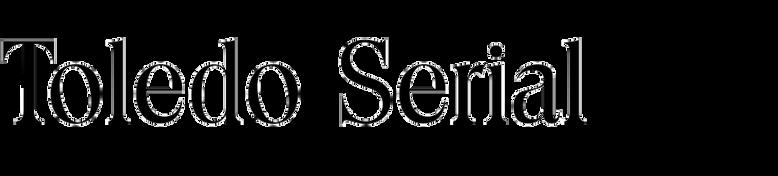 Toledo Serial