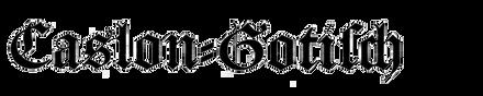 Caslon Gotisch
