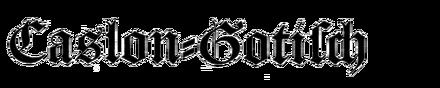 Caslon-Gotisch