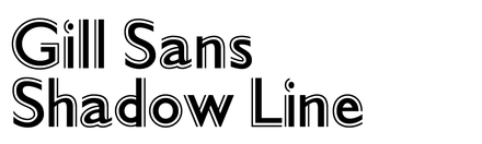 Gill Sans Shadow Line