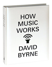 <cite>How Music Works</cite> by David Byrne