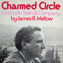 <cite>Charmed Circle: Gertrude Stein & Company</cite> by James R. Mellow
