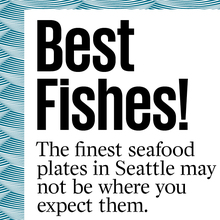 "<cite>Seattle Met</cite>, February 2013: ""Best Fishes!"""