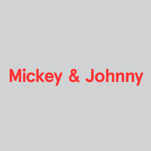 Mickey & Johnny