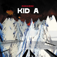 <cite>Kid A</cite> by Radiohead