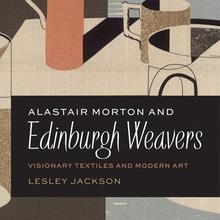 <cite>Alastair Morton & Edinburgh Weavers</cite> by Lesley Jackson