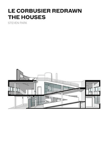 <cite>Le Corbusier Redrawn: The Houses</cite>