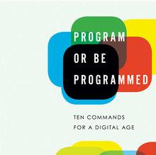 <cite>Program or Be Programmed</cite>, Soft Skull Press Edition