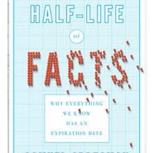 <cite>The Half-life of Facts</cite> by Samuel Arbesman