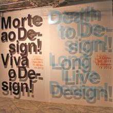 <cite>Death to Design! Long Live Design!</cite> Exhibition