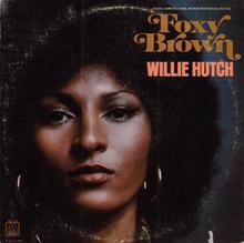 <cite>Foxy Brown</cite> Soundtrack – Willie Hutch