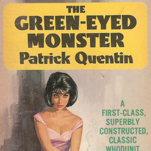 <cite>The Green-Eyed Monster</cite> by Patrick Quentin