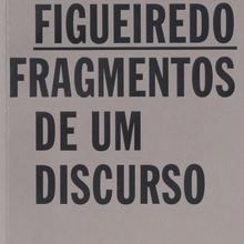<cite>Fragmentos de um discurso</cite>, Vítor Figueiredo