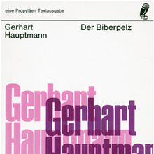 <cite>Der Biberpelz</cite> (The Beaver Coat) and <cite>Rose Bernd</cite> by Gerhart Haptmann