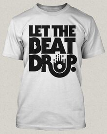 """Let the Beat Drop"" Shirt"