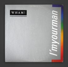 <cite>I'm Your Man</cite> –Wham!
