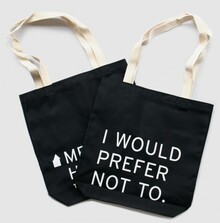 """I Would Prefer Not To"" Bag & T-Shirt"