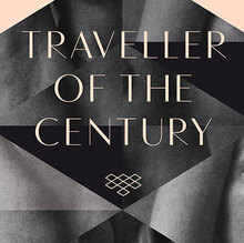 <cite>Traveller of the Century</cite> by Andrés Neuman