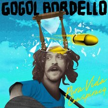<cite>Pura Vida Conspiracy</cite> by Gogol Bordello