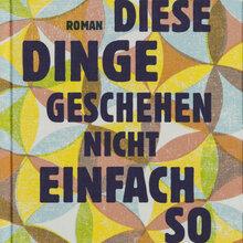 <cite>Diese Dinge geschehen nicht einfach so</cite> by Taiye Selasi, Büchergilde Gutenberg Edition