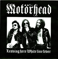 <cite>Leaving Here / White Line Fever</cite> by Motörhead