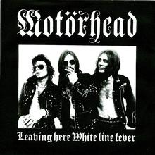 <cite>Leaving Here / White Line Fever</cite> by Motörhead