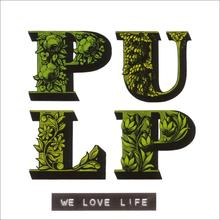 <cite>We Love Life</cite> by Pulp