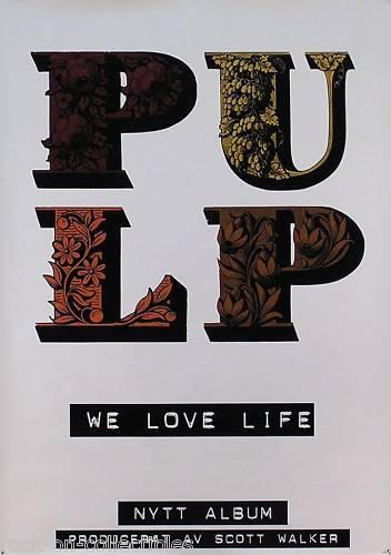 pulp-we-love-life-swedish-poster.JPG
