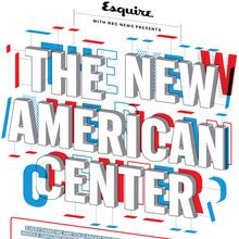 """<cite>Esquire:</cite> """"The New American Center"""""""