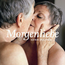 <cite>Morgenliebe</cite> by Katrin Trautner, Kerber Edition