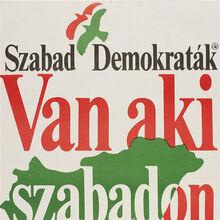 <cite>Szabad Demokraták: Van aki szabandon szereti</cite> (Free Democrats: Some like it free)