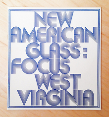 <cite>New American Glass: Focus West Virginia</cite> Exhibition