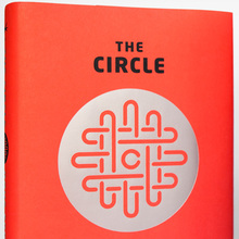 <cite>The Circle</cite> by Dave Eggers, 1st Edition