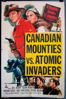 <cite>Canadian Mounties vs. Atomic Invaders</cite> movie serial poster