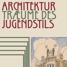 <cite>Architekturträume des Jugendstils</cite> at Kunstbibliothek
