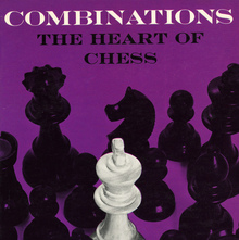 Irving Chernev <cite>Combinations. The Heart of Chess</cite>