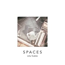 <cite>Spaces</cite> by Nils Frahm