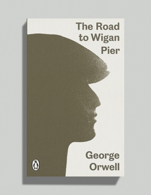 <cite>The Road to Wigan Pier</cite> by George Orwell, Penguin edition