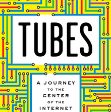 <cite>Tubes: A Journey to the Center of the Internet</cite>, Hardcover Edition and Website