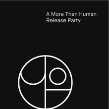 A More Than Human Release Party