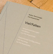 <cite>Viel/Falten. Experimental Configurations with Paintings by Fritz Ruprechter</cite>