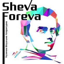 """Sheva Foreva"""