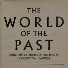 <cite>The World of the Past</cite> by Jacquetta Hawkes (ed.), Thames and Hudson