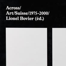 <cite>Across/Art/Suisse/1975–2000</cite> by Lionel Bovier (ed.)