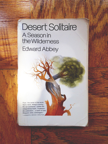 <cite>Desert Solitaire</cite> by Edward Abbey