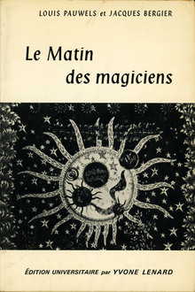 <cite>Le Matin des magiciens</cite> by Louis Pauwels and Jacques Bergier