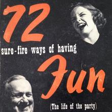 <cite>72 Sure-fire Ways of Having Fun (The Life of the Party)</cite> by Fred Menaker and Franklin Folsom
