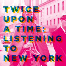 <cite>Twice Upon A Time: Listening to New York</cite> by Hari Kunzru